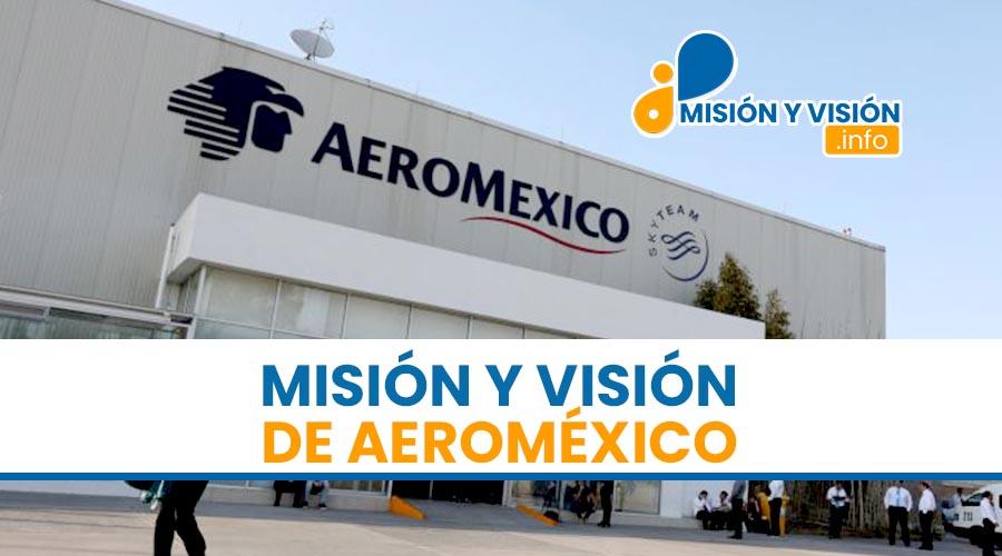 Misión y Visión de Aeroméxico