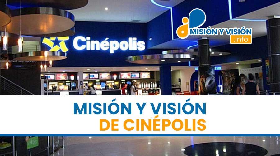 Misión y Visión de Cinépolis