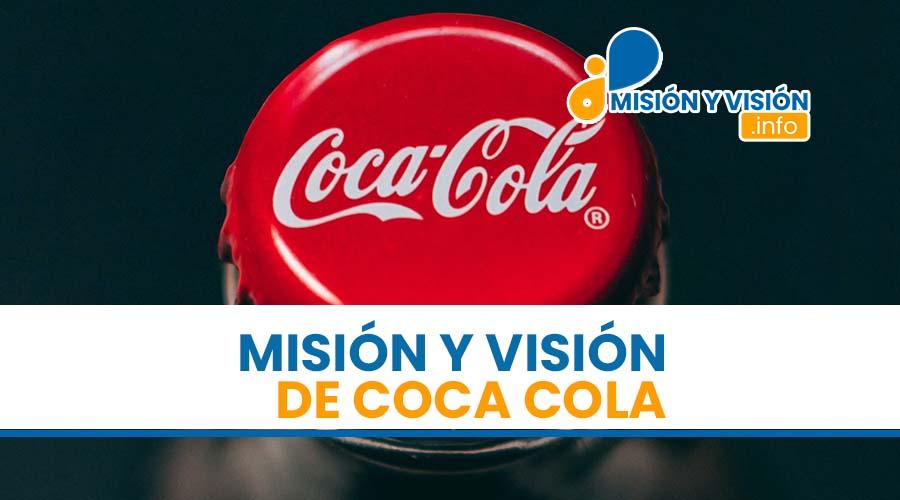 Misión y Visión de Coca Cola