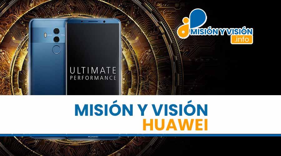 Misión y Visión de Huawei