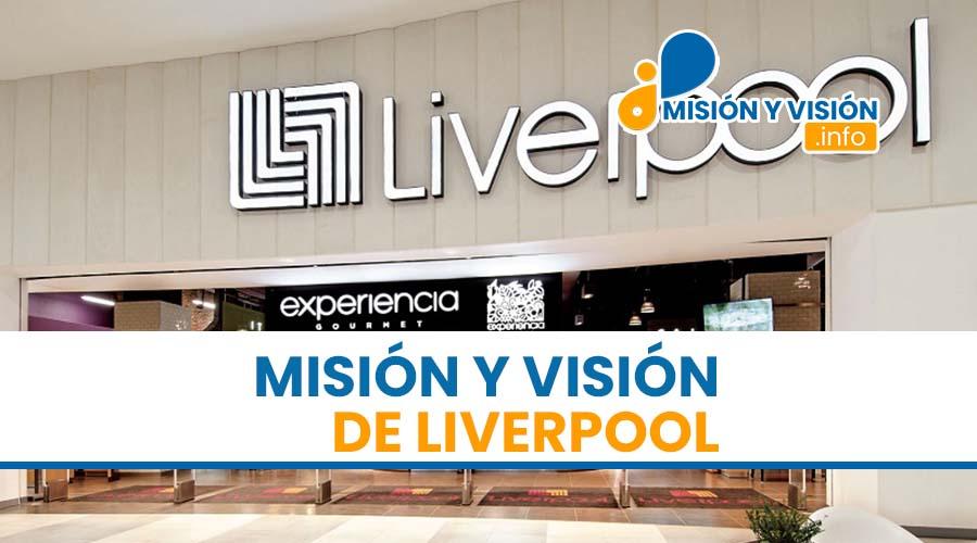 Misión y Visión de Liverpool