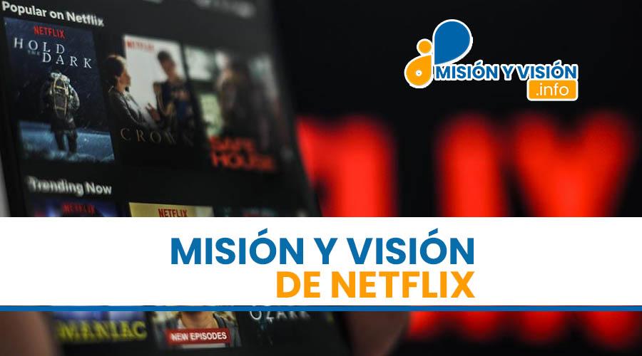 Misión y Visión de Netflix