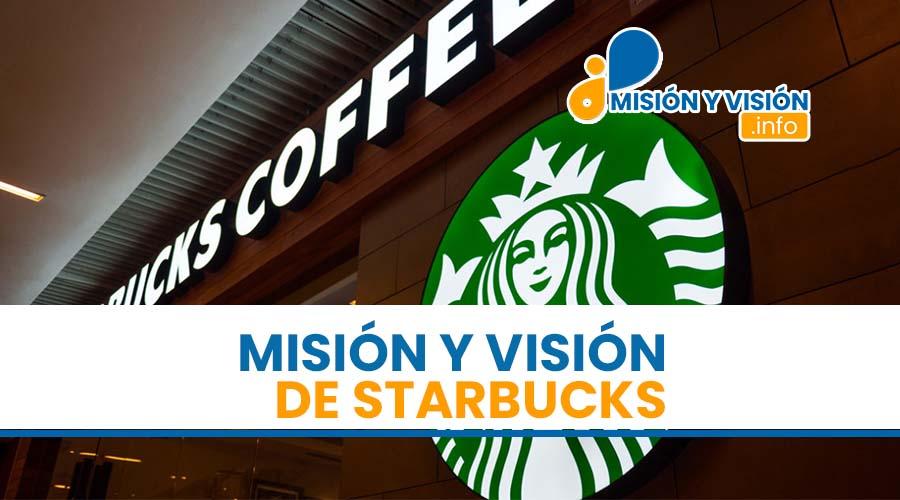 Misión y Visión de Starbucks