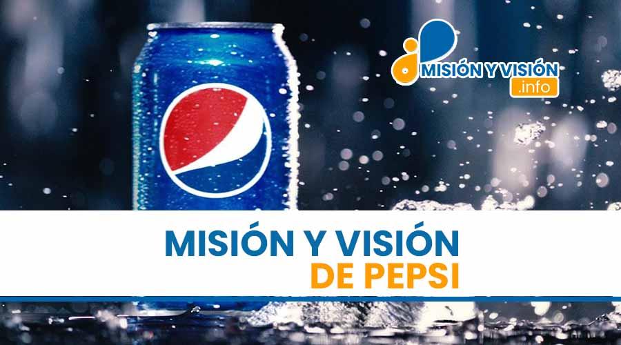 Misión y Visión de Pepsi