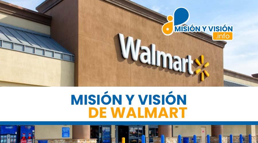 Misión y Visión de Walmart