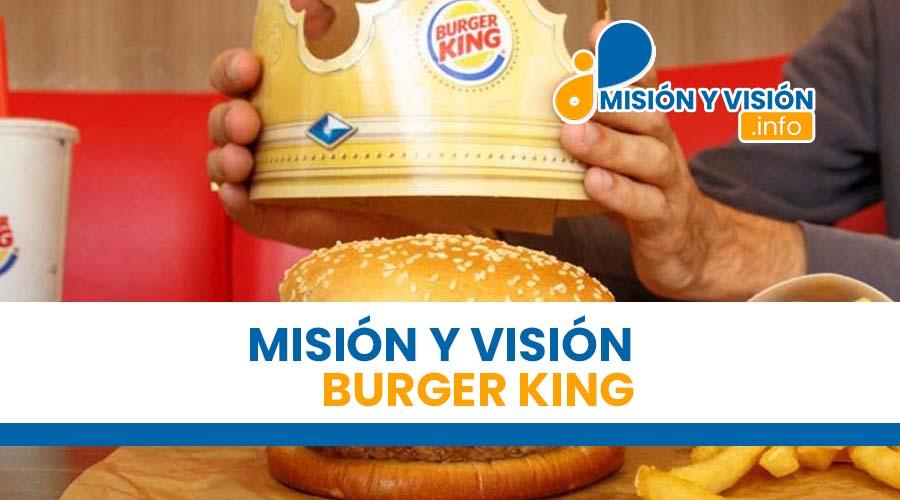 Misión y Visión de Burger King