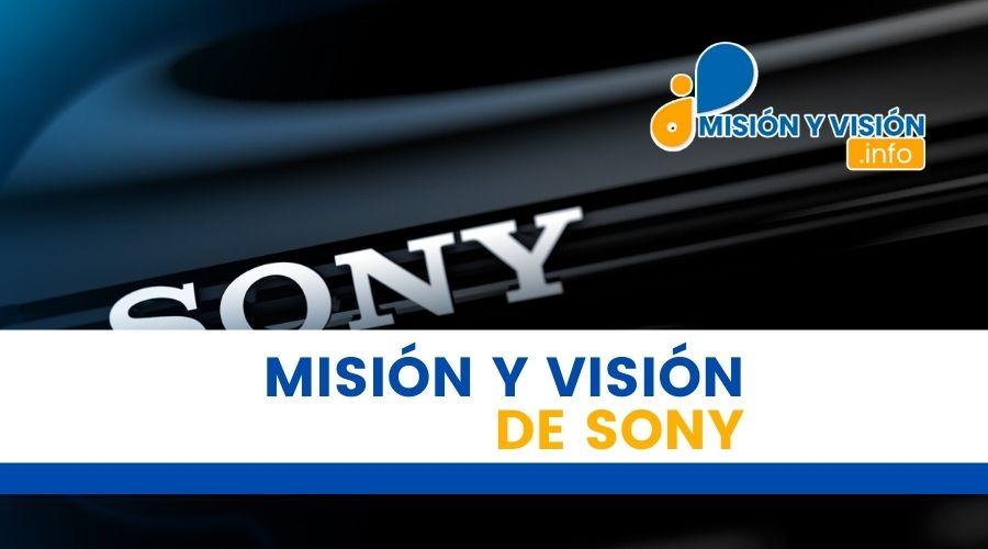 Misión y Visión de Sony