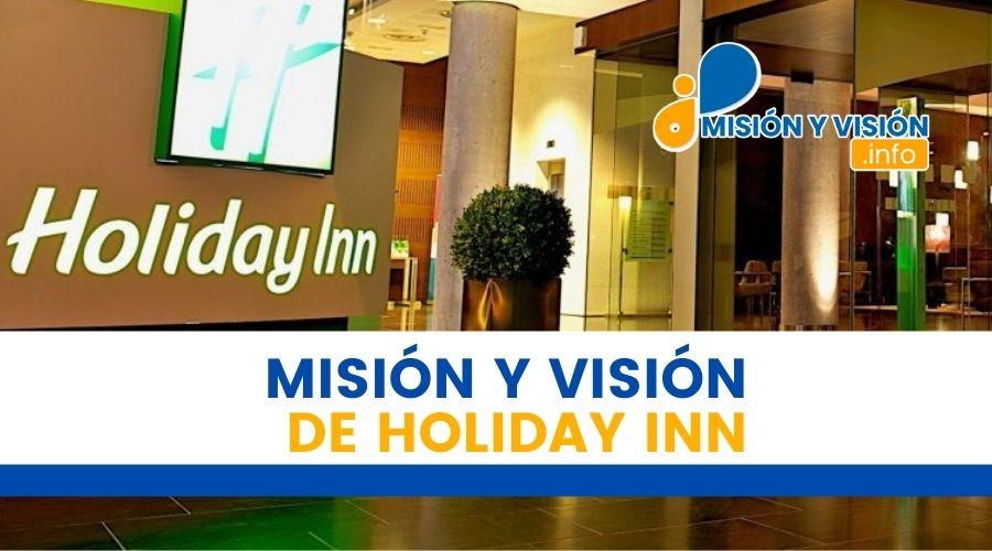 Misión y Visión de Holiday Inn