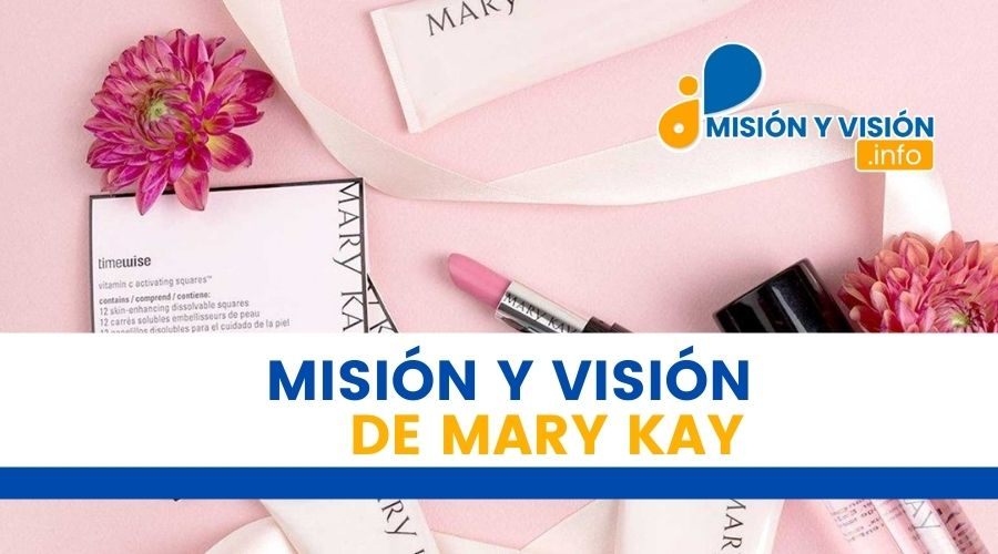 Misión y Visión de Mary Kay