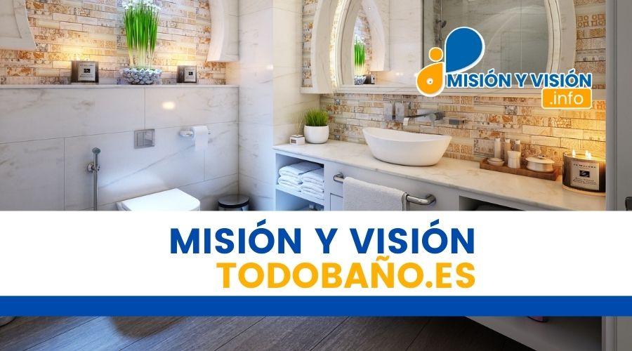 Misión y Visión de TodoBaño.es